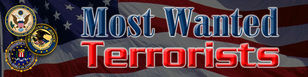 FBI MOST WANTED TERRORISTS
